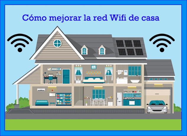 Cómo mejorar la red wifi de casa