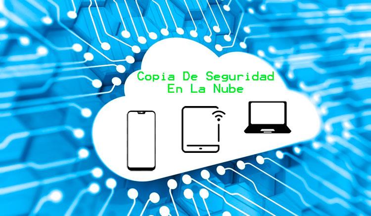 Copia de seguridad en la nube: ventajas e inconvenientes