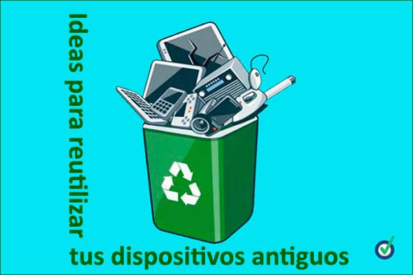 Ideas para reutilizar tus dispositivos antiguos