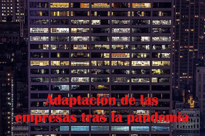 Adaptación de las empresas tras la pandemia